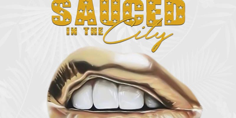 Sauced in the City Brunch Party and Happy Hour