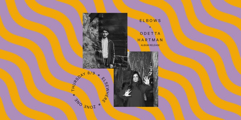 Elbows and Odetta Hartman (Album Release!) at Elsewhere