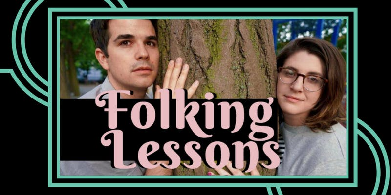 Friends Who Folk present Folking Lessons