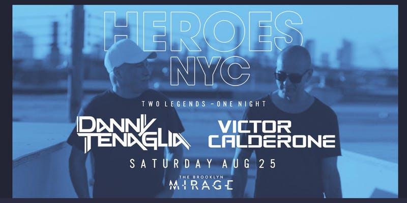 Danny Tenaglia and Victor Calderone - Heroes NYC
