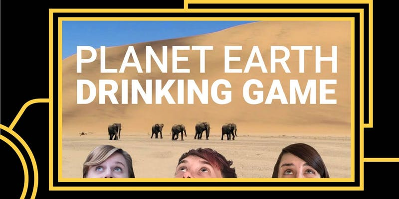 Planet Earth Drinking Game! presented by Curiosity Consortium