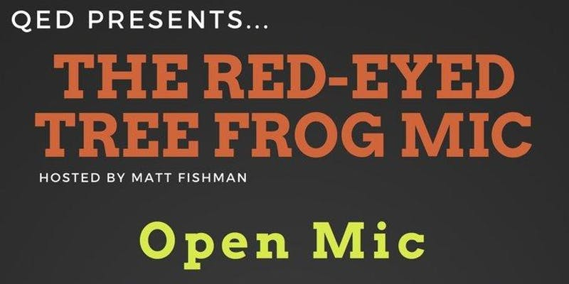Red Eyed Tree Frog Open Mic