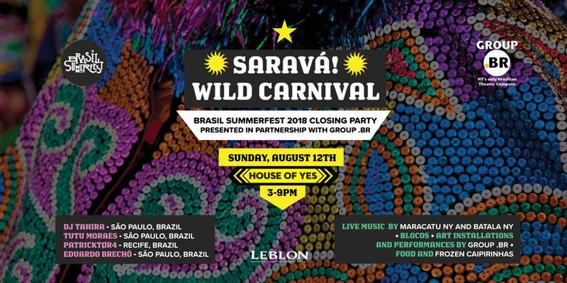 Saravá! Wild Carnival :: Brasil Summerfest Closing Party