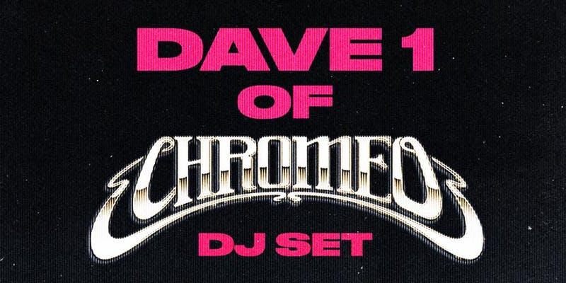 Dave 1 of Chromeo DJ Set