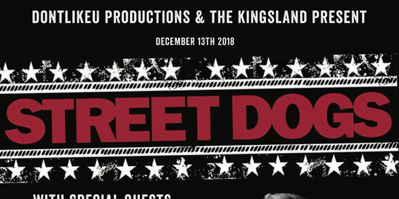 Street Dogs, Noi!se, McGuire's Mob at The Kingsland
