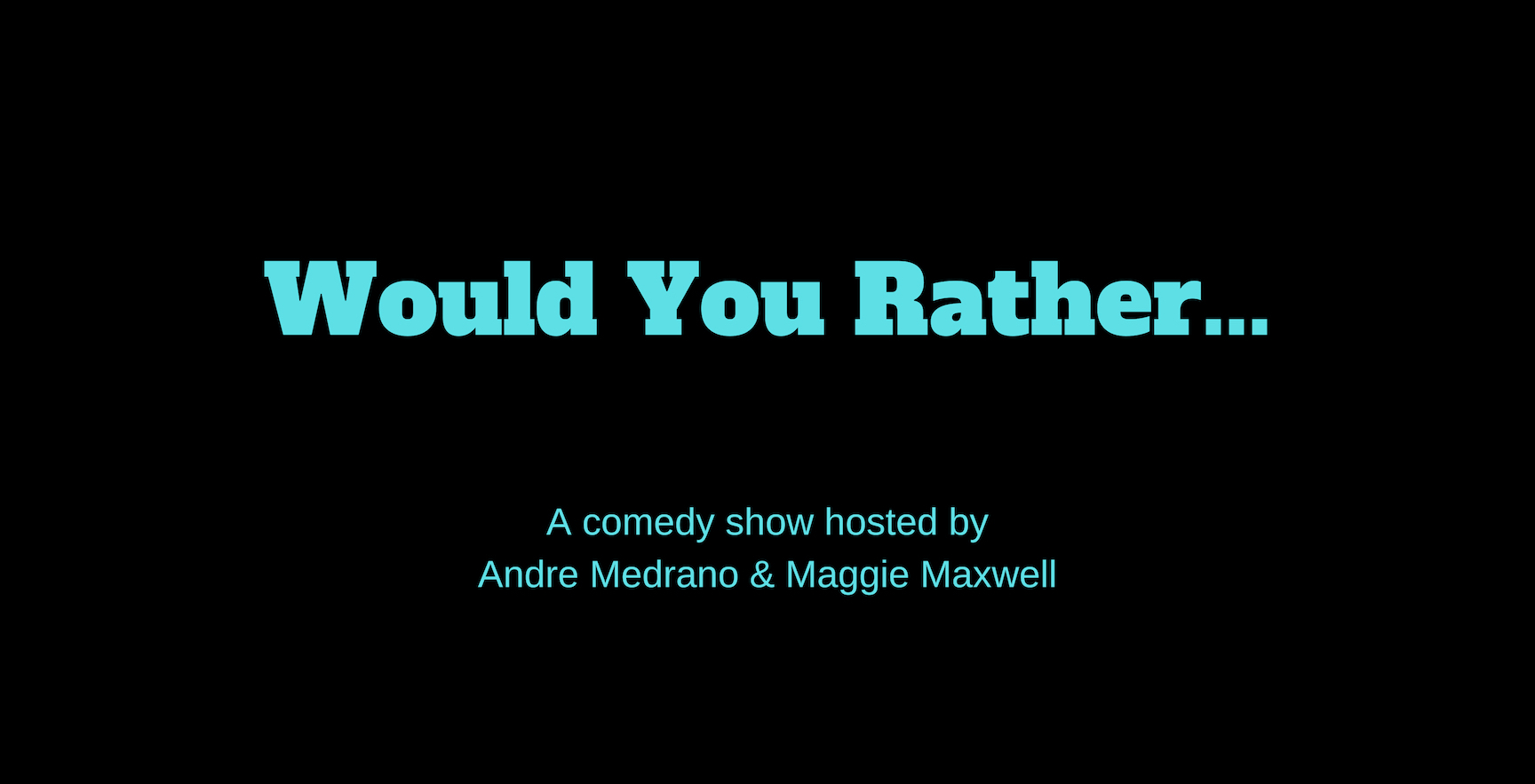 Would You Rather - a comedy show