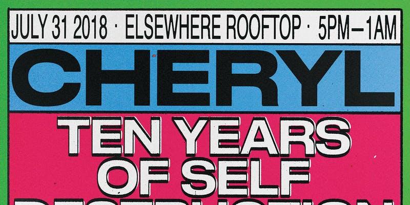 Cheryl: Ten Years of Self Destruction