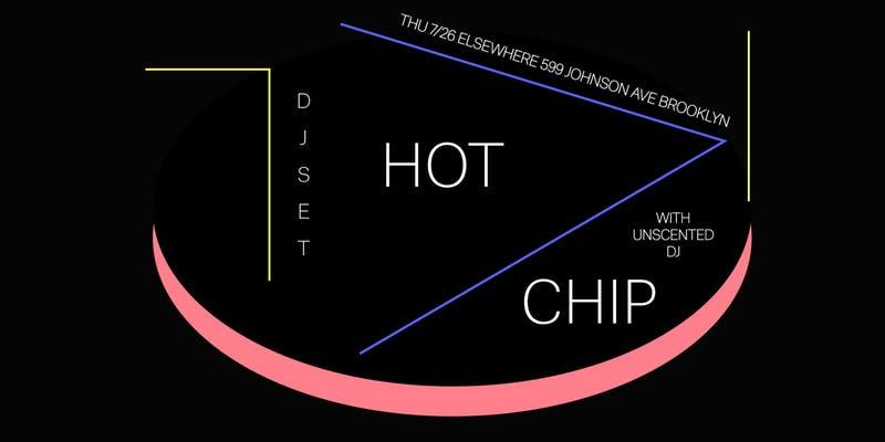 Hot Chip (DJ Set), Unscented DJ at Elsewhere