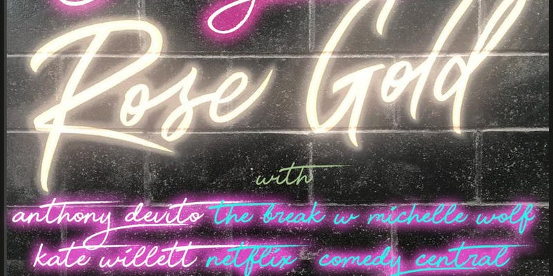 Comedy at Rose Gold with Free Beer, Chris Gethard, Kate Willett