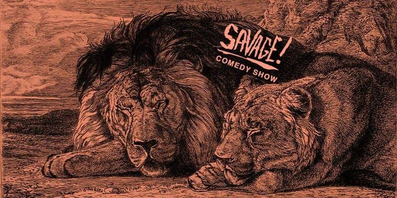 SAVAGE: A Comedy Show