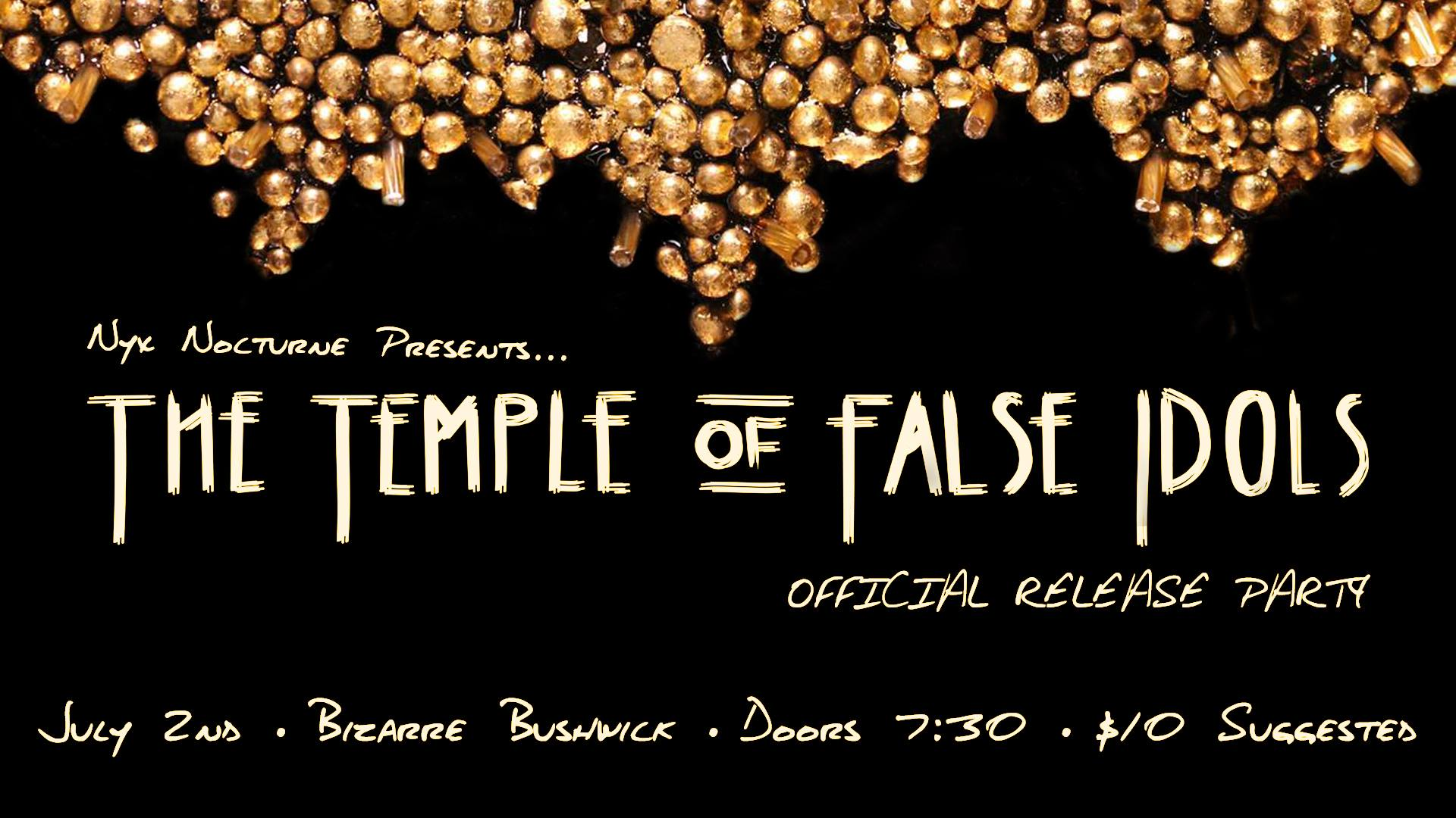 Temple of False Idols Release Party