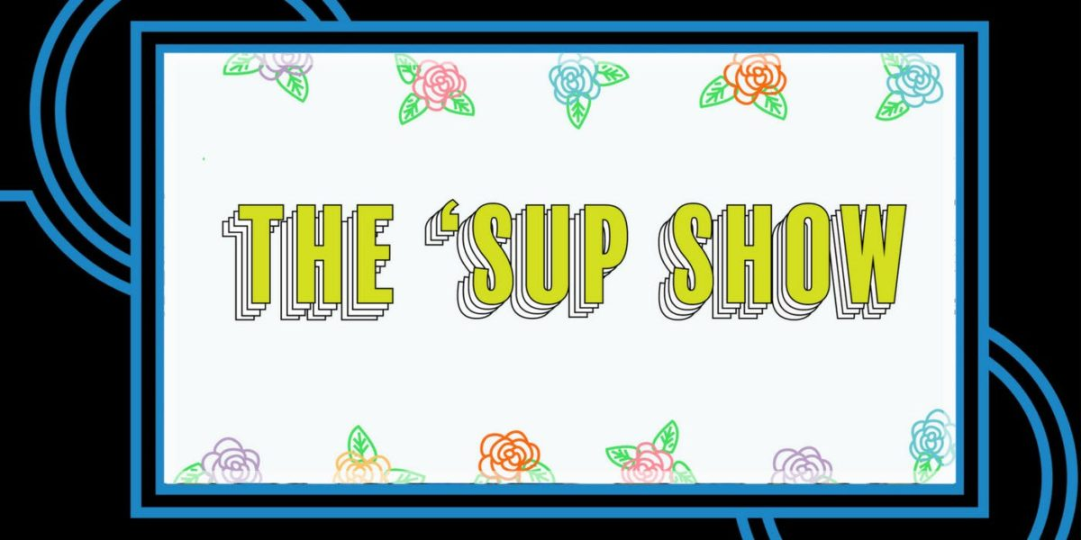 The SUP Show: A Comedy Showcase for Female, Queer, and Gender Non-conforming Voices