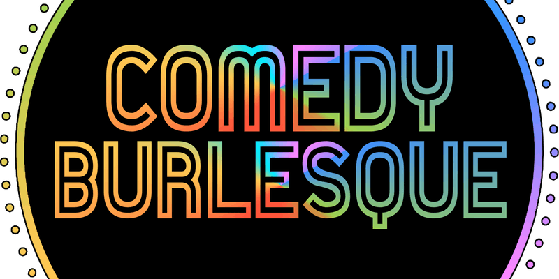 Comedy Burlesque Presents: Once Upon A Parody