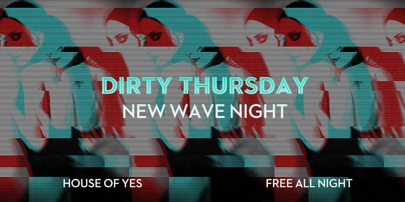 DIRTY THURSDAY: New Wave Night