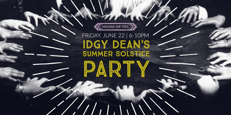 Idgy Dean's Summer Solstice Party II