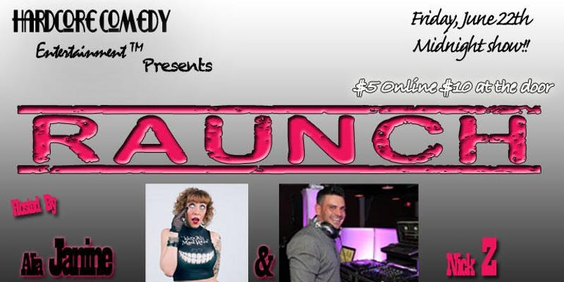 RAUNCH A NSFW Stand-Up Comedy Show
