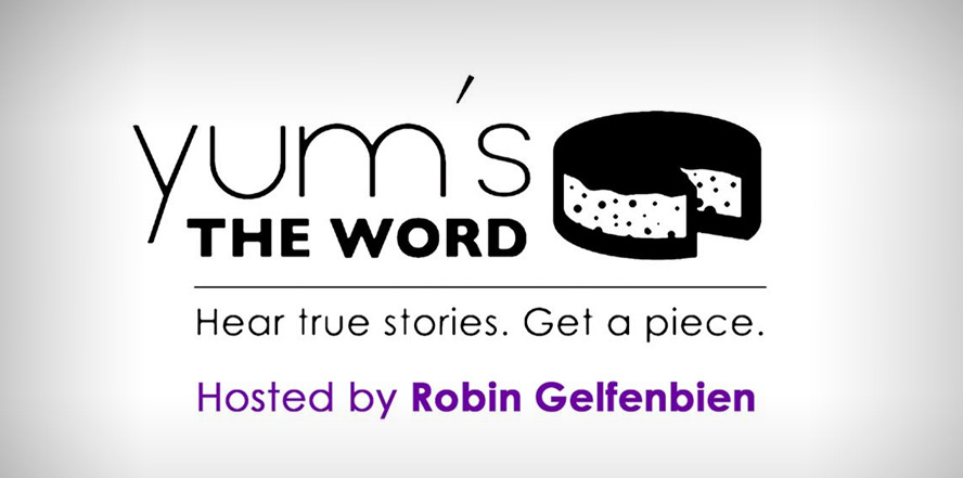 Yum's The Word, hosted by Robin Gelfenbien