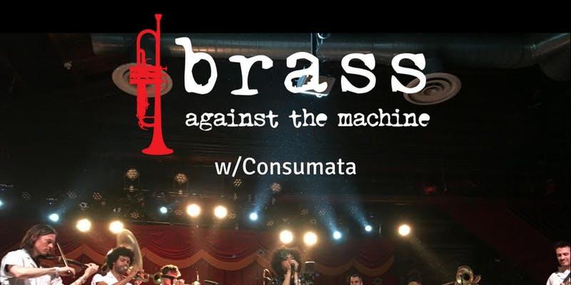Brass Against the Machine, Consumata