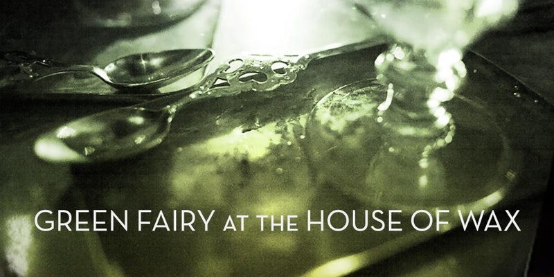 Green Fairy at the House of Wax