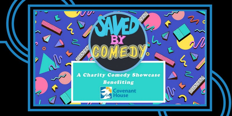 Saved By Comedy: A Charity Showcase benefiting Covenant House