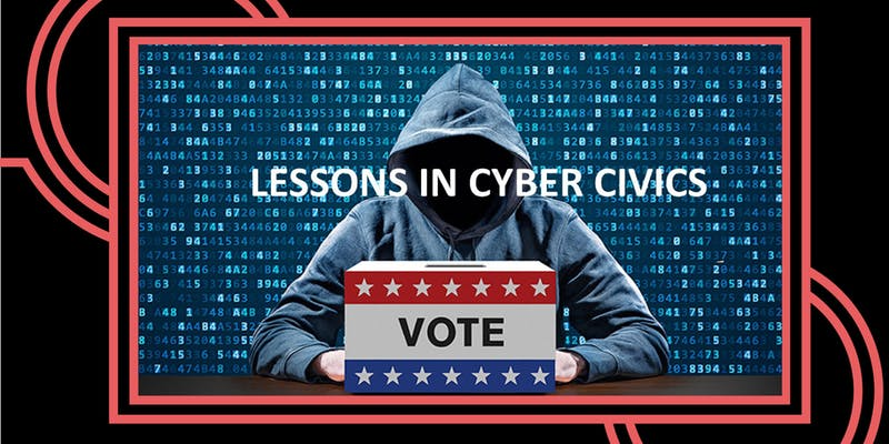 Cyber Civics: Securing the Vote for 2020