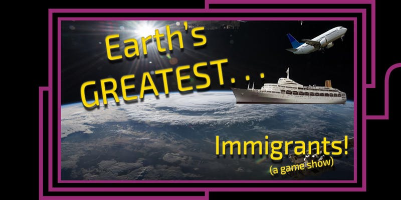 Earth's Greatest... Immigrants!