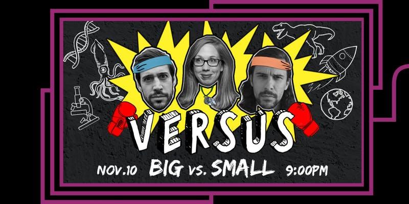VERSUS: Big vs. Small
