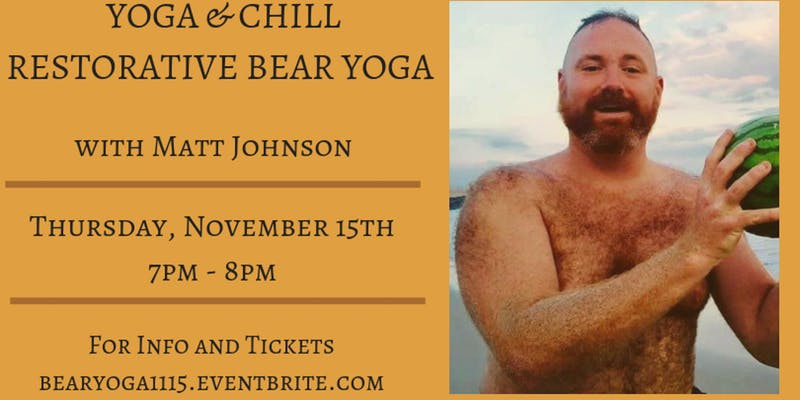 Yoga and Chill: Restorative Bear Yoga