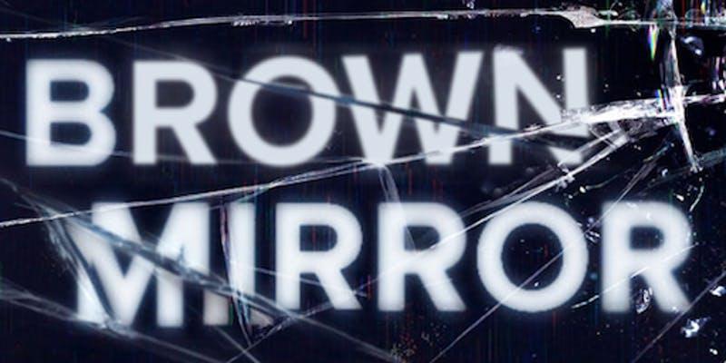 Brown Mirror Comedy