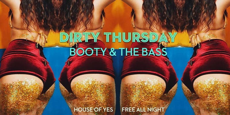 DIRTY THURSDAY: Booty and The Bass