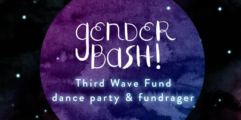Gender Bash 2018 | Third Wave Fund dance party and fund-rager