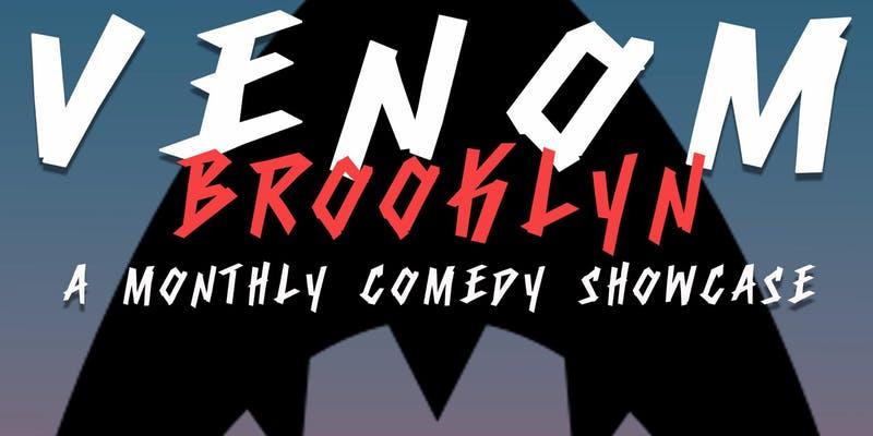 Venom Brooklyn - Comedy Showcase