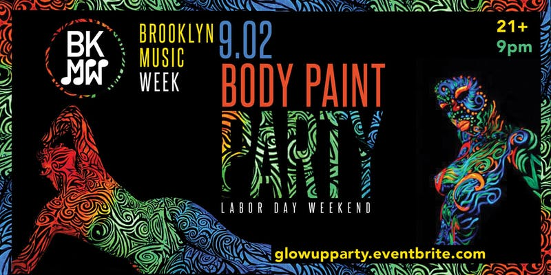 Glow Up Body Paint Party - Brooklyn Music Week 2018