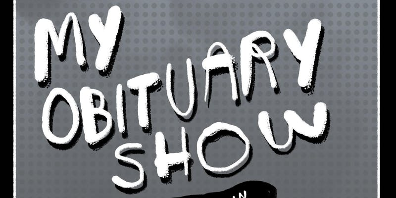 My Obituary Show