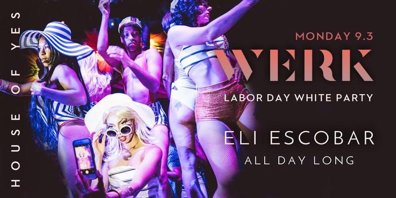 WERK: Labor Day White Party!