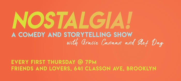 Nostalgia! a standup and storytelling show