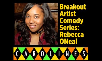 Rebecca O'Neal (Netflix) headlines Carolines