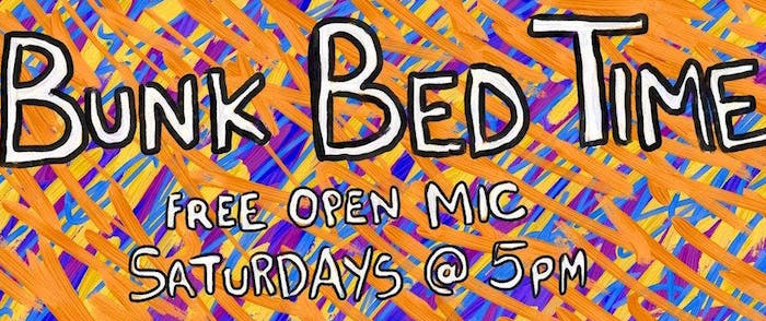 Bunk Bed Time Open mic
