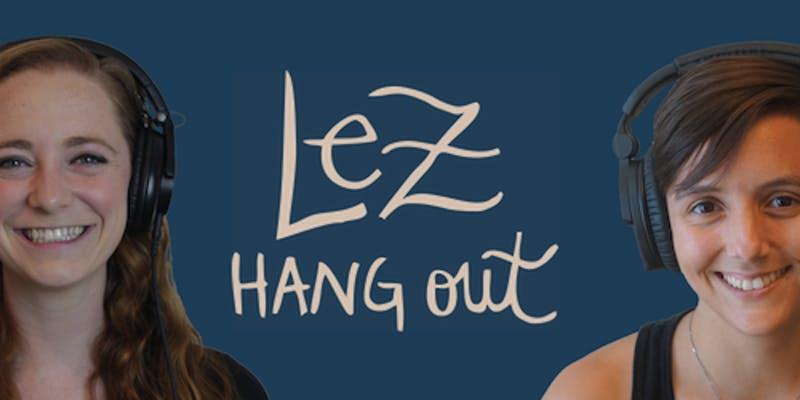 Lez Hang Out