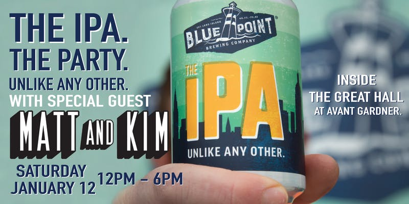 The IPA. The Party with Special Guest Matt and Kim