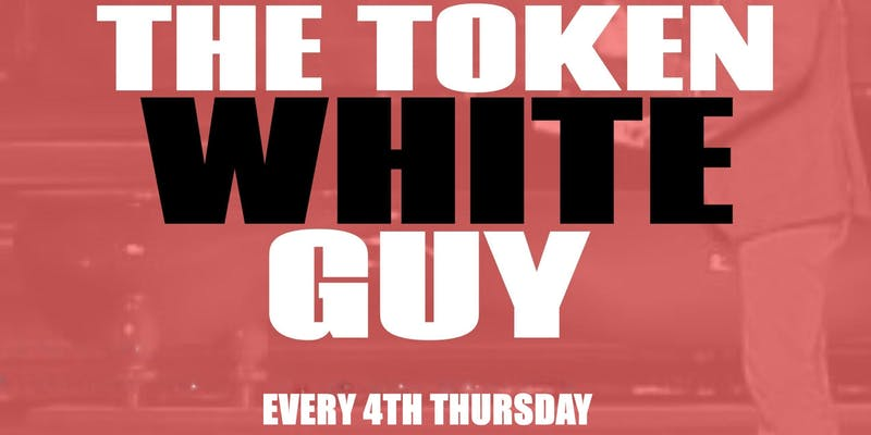 The Token White Guy