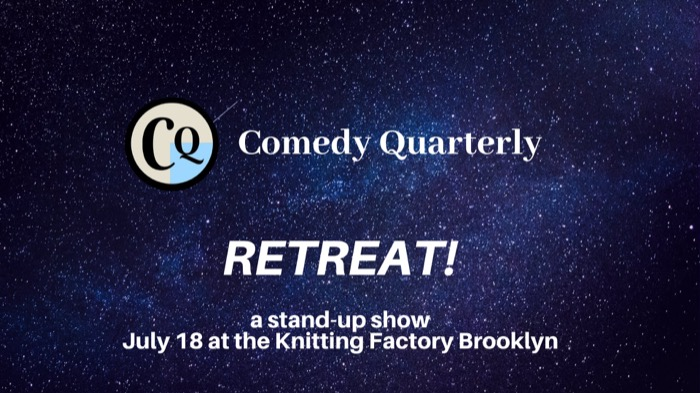 Comedy Quarterly: Retreat!