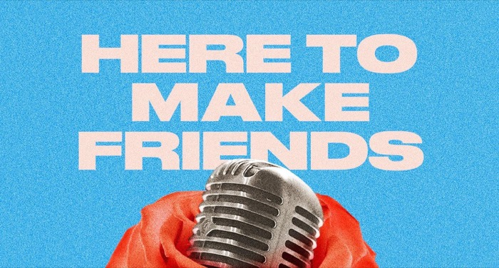 Here To Make Friends - Live!