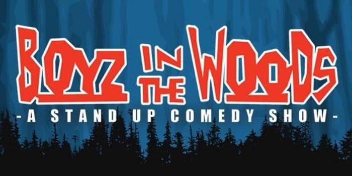 Boyz In The Woods!