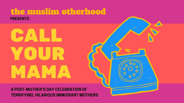 CALL YOUR MAMA: Tales of Terrifying, Hilarious Immigrant Mothers