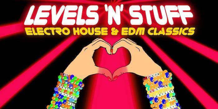 LEVELS 'N' STUFF - ELECTRO HOUSE & EDM NIGHT