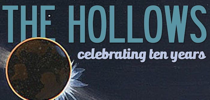 The Hollows: 10-year Anniversary Show