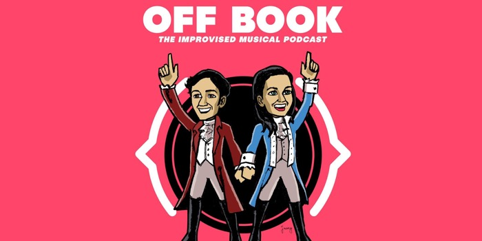 OFF BOOK: THE IMPROVISED MUSICAL PODCAST